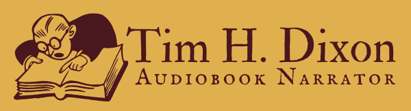 Tim H. Dixon, Audiobook Narrator